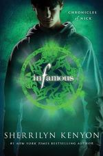 Infamous : Chronicles of Nick Series : Book 3 - Sherrilyn Kenyon