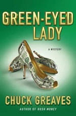 Green-Eyed Lady : A Mystery - Chuck Greaves