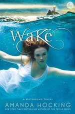 Wake : Book Two in the Watersong Series - Amanda Hocking