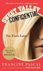 Sweet Valley Confidential : Ten Years Later - Francine Pascal