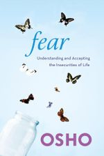 Fear : Understanding and Accepting the Insecurities of Life - Osho