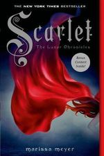 Scarlet : Lunar Chronicles - Marissa Meyer
