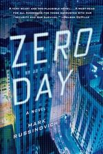 Zero Day : A Novel - Mark Russinovich