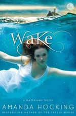 Wake : Book Three in the Trylle Trilogy - Amanda Hocking
