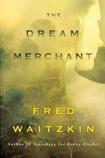 Dream Merchant - Fred Waitzkin