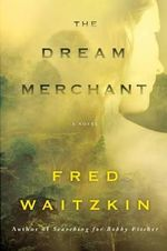 The Dream Merchant - Fred Waitzkin