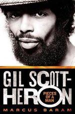 Gil Scott-Heron : Pieces of a Man - Marcus Baram