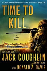 Time to Kill : A Sniper Novel - Jack Coughlin