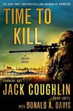 Time to Kill : A Sniper Novel - Jack Coughlin