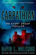 Carpathian : An Event Group Thriller - David L Golemon