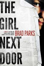 The Girl Next Door : Carter Ross Mysteries - Brad Parks