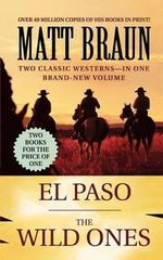 El Paso / The Wild Ones - Matt Braun