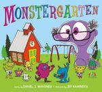 Monstergarten - Daniel J Mahoney