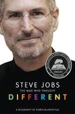 Steve Jobs : The Man Who Thought Different - Karen Blumenthal