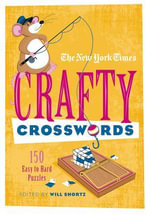The New York Times Crafty Crosswords : 150 Easy to Hard Puzzles