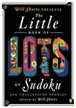 Will Shortz Presents the Little Book of Lots of Sudoku : 200 Easy to Hard Puzzles