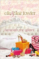 Beneath the Glitter - Co-Author Elle Fowler