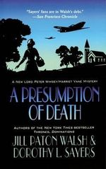 A Presumption of Death : Lord Peter Wimsey Mysteries with Harriet Vane - Jill Paton Walsh