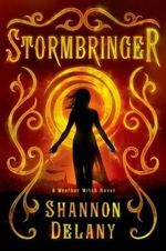 Stormbringer : A Weather Witch Novel - Shannon Delany