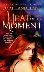 Heat of the Moment : Sisters of the Craft - Lori Handeland