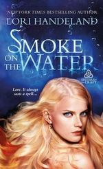 Smoke on the Water : Sisters of the Craft - Lori Handeland