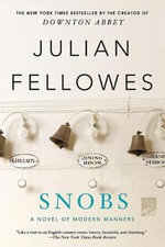 Snobs : A Novel - Julian Fellowes