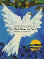 Why Noah Chose the Dove - Isaac Bashevis Singer