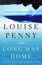 The Long Way Home : A Chief Inspector Gamache Novel - Louise Penny