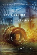 The Sleeping and the Dead : a Mystery - Jeff Crook