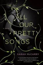 All Our Pretty Songs : As Dead as It Gets - Sarah McCarry