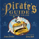 A Pirate's Guide to First Grade - James Preller
