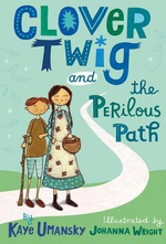 Clover Twig and the Perilous Path - Kaye Umansky