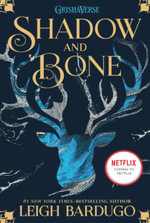 Shadow and Bone : The Grisha Trilogy : Book 1 - Leigh Bardugo