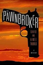 The Pawnbroker - Aimee Thurlo
