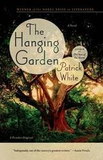 The Hanging Garden : Film Tie-In - Patrick White