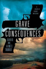 Grave Consequences : A Charlie Henry Mystery - Aimee Thurlo