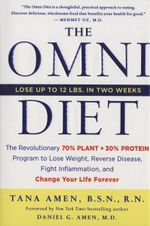 The Omni Diet : the Revolutionary Plant and Protein Program to Lose Weight, Reverse Disease, Fight Inflammation and Change Your Life Forever - Tana Amen