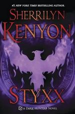 Styxx : Dark-Hunter Novels (Hardcover) Series : Book 17 - Sherrilyn Kenyon