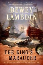 The King's Marauder : An Alan Lewrie Naval Adventure - Dewey Lambdin