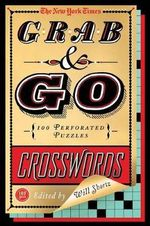 The New York Times Grab & Go Crosswords : 100 Perforated Puzzles