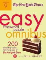 The New York Times Easy Crossword Puzzle Omnibus Volume 9 : 200 Solvable Puzzles from the Pages of the New York Times