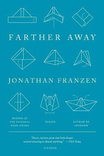 Farther Away : Essays - Jonathan Franzen