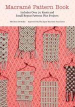 Macrame Pattern Book : Includes Over 170 Knots, Patterns and Projects - Marchen Art