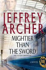 Mightier Than the Sword : Clifton Chronicles - Jeffrey Archer