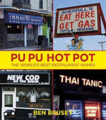 Pu Pu Hot Pot : The World's Best Restaurant Names - Ben Brusey