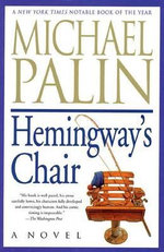 Hemingway's Chair - Michael Palin