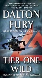 Tier One Wild : A Delta Force Novel - Dalton Fury
