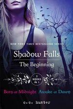 Shadows Fall : The Beginning : Born at Midnight and Awake at Dawn - C.C. Hunter