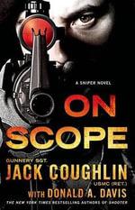 On Scope : A Sniper Novel - Gunnery Sergeant Jack Coughlin