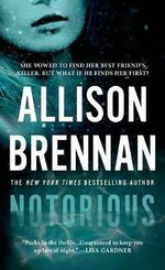 Notorious - Allison Brennan